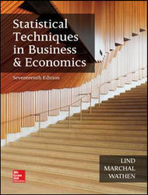 Solution Manual for Statistical Techniques in Business and Economics 17th Edition by Lind
