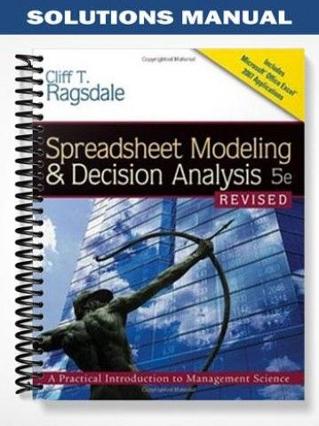 Solution Manual for Spreadsheet Modeling and Decision Analysis 8th Edition by Ragsdale