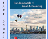 Solution Manual for Fundamentals of Cost Accounting 6th Edition by Lanen