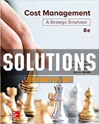 Solution Manual for Cost Management 8th Edition by Blocher