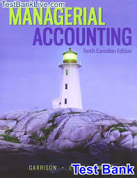 Solution Manual for Managerial Accounting 11th CANADIAN Edition by Garrison